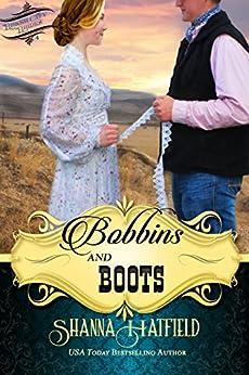 Bobbins and Boots (Baker City Brides Book 4) by [Hatfield, Shanna]
