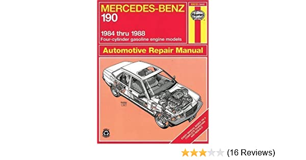 Mercedes-Benz 190, 1984-1988 (Haynes Manuals) by Haynes, John Published by Haynes Manuals, Inc. 1st (first) edition (1990) Paperback: Amazon.com: Books