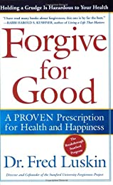 Forgive for Good: A Proven Prescription for Health and Happiness