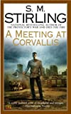 """A Meeting at Corvallis (Dies the Fire)"" av S  M Stirling"