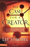 The Case for a Creator, Lee Strobel, 0310241448