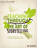 Teaching Through the Art of Storytelling: Creating Fictional Stories that Illuminate the Message of Jesus (Youth Specialties (Paperback))