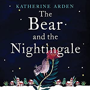The Bear and the Nightingale Hörbuch