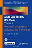 img - for Acute Care Surgery Handbook: Volume 2 Common Gastrointestinal and Abdominal Emergencies book / textbook / text book