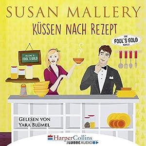 Küssen nach Rezept (Fool's Gold Novelle) Hörbuch