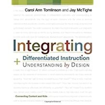 Integrating Differentiated Instruction & Understanding by Tomlinson, Carol Ann, McTighe, Jay 1st Edition [2005]