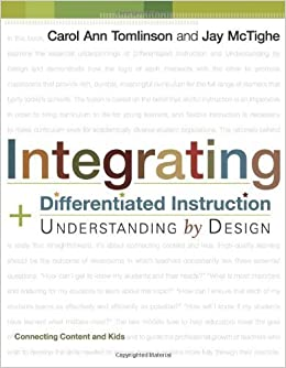 Integrating Differentiated Instruction Understanding By Design Connecting Content And Kids Edition 1st By Tomlinson Carol Ann Mctighe Jay Paperback 2005 C Aa Amazon Com Books