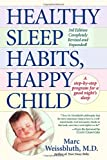 Healthy Sleep Habits, Happy Child, Marc Weissbluth, 0449004023