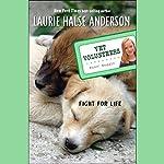 Fight for Life: Vet Volunteers   Laurie Halse Anderson