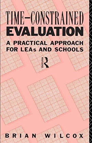 Time-Constrained Evaluation: A Practical Approach for LEAs and Schools (International Library of Psychology)