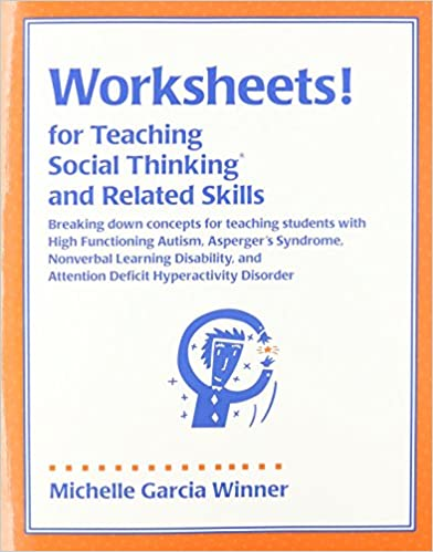 Printables Social Thinking Worksheets amazon com worksheets for teaching social thinking and related skills 9780970132031 michelle garcia winner books