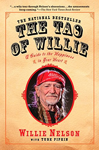 The Tao of Willie: A Guide to the Happiness in Your Heart ()