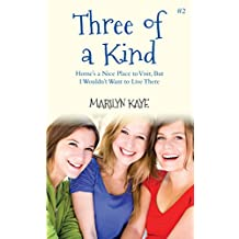Home's a Nice Place to Visit, But I Wouldn't Want to Live There (Three of a Kind Book 2)