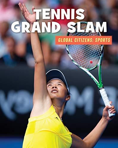 Tennis Grand Slam (21st Century Skills Library: Global Citizens: Sports) por Adam Hellebuyck,Laura Deimel