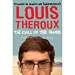 The Call of the Weird: Travels in American Subcultures | Louis Theroux
