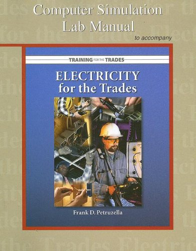 Computer Simulation Lab Manual to Accompany Electricity for the Trades [With CDROM]