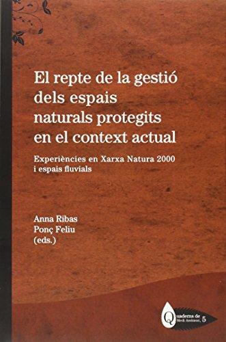 Descargar Libro Repte De La Gestió Dels Espais Naturals Protegits En El Context Actual,el Anna Ribas
