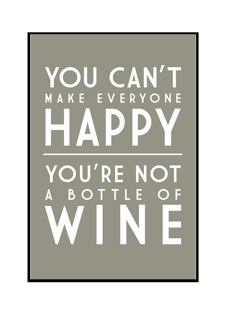 Wine Saying 16x24 Gallery Wrapped Stretched Canvas You Cant Make Everyone Happy Simply Said