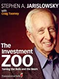 The Investment Zoo, Stephen A. Jarislowsky, 0980992443