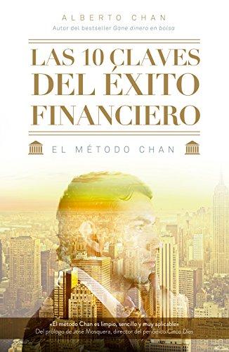 Descargar Libro Las 10 Claves Del Éxito Financiero Alberto Chan Aneiros