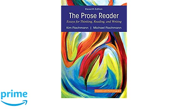 The Prose Reader: Essays for Thinking, Reading, and Writing (11th ...