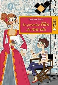 Le premier film de ma vie par Cécile Le Floch