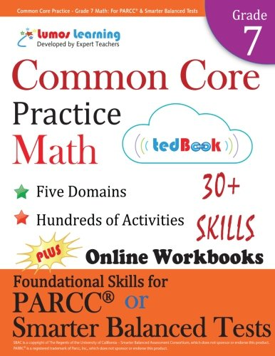 Common Core Practice - Grade 7 Math: Workbooks To Prepare For The PARCC Or Smarter Balanced Test: CCSS Aligned (CCSS Standards Practice) (Volume 10)