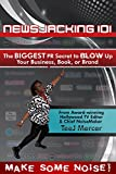 img - for Newsjacking 101: The BIGGEST PR Secret to BLOW Up Your Business, Book, or Brand book / textbook / text book