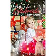 O Natal da Gabriela: Conto de Natal (Série Vidas)