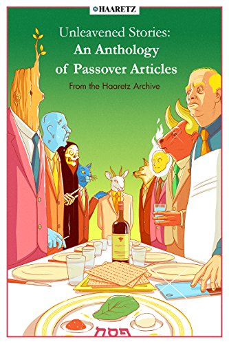 Haaretz e-books - Unleavened Stories: An Anthology of Passover Articles from the Haaretz Archive
