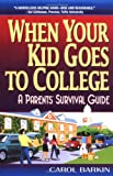 When Your Kid Goes to College, Carol Barkin, 0380798409