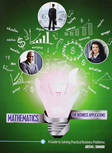 Mathematics for Business Applications: A Guide to Solving Practical Business Problems