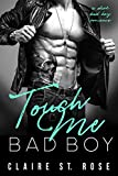 Touch Me Bad Boy: a Dark Romance (Montorini Crime Family)