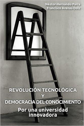 Revolución tecnológica y democracia del conocimiento: Por una universidad innovadora