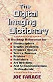 The Digital Imaging Dictionary, Joe Farace, 1880559463