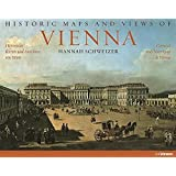 Historic Maps and Views Vienna by Hannah Schweizer (2011-01-01)