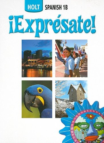 ¡Exprésate!: Student Edition Spanish Level 1B 2006