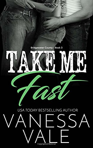 Download Take Me Fast (Bridgewater County) (Volume 3) pdf