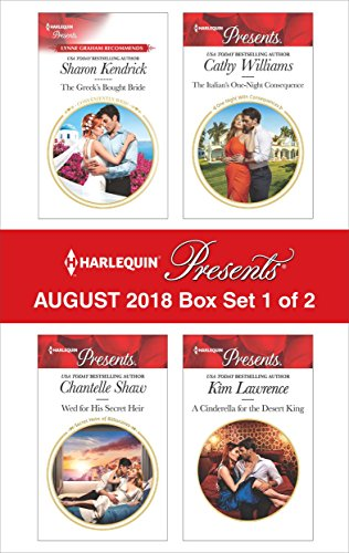 Chantelle King - Harlequin Presents August 2018 - Box Set 1 of 2: The Greek's Bought Bride\Wed for His Secret Heir\The Italian's One-Night Consequence\A Cinderella for the Desert King