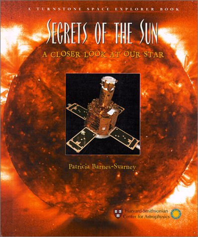 Secrets of the Sun: A Closer Look at Our Star (Space Explorer) ebook