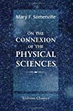 On the Connexion of the Physical Sciences, Somerville, Mary Fairfax, 1421248085