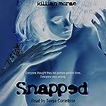 Snapped | Killian McRae
