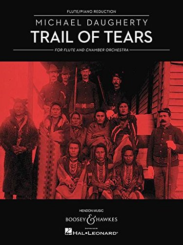 Trail of Tears: for Flute and Chamber Orchestra (Flute and Piano Reduction)