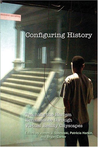 Search : Configuring History: Teaching the Harlem Renaissance through Virtual Reality Cityscapes