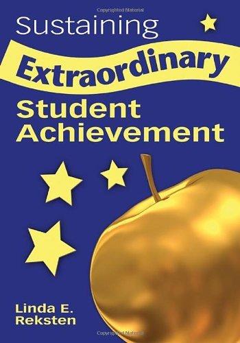 Sustaining Extraordinary Student Achievement by Linda E. Reksten (2008-10-15)