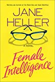 Female Intelligence, Jane Heller, 0312261594