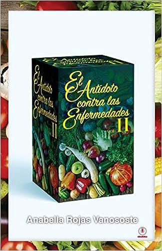 El antídoto contra las enfermedades: Volumen II (Spanish ...