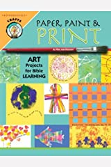 Paper, Paint & Print: Art Projects for Bible Learning Paperback