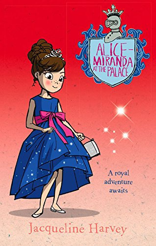 Alice-Miranda at the Palace (Alice-Miranda, #11)
