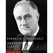 American Legends: The Life of Franklin D. Roosevelt (Illustrated)